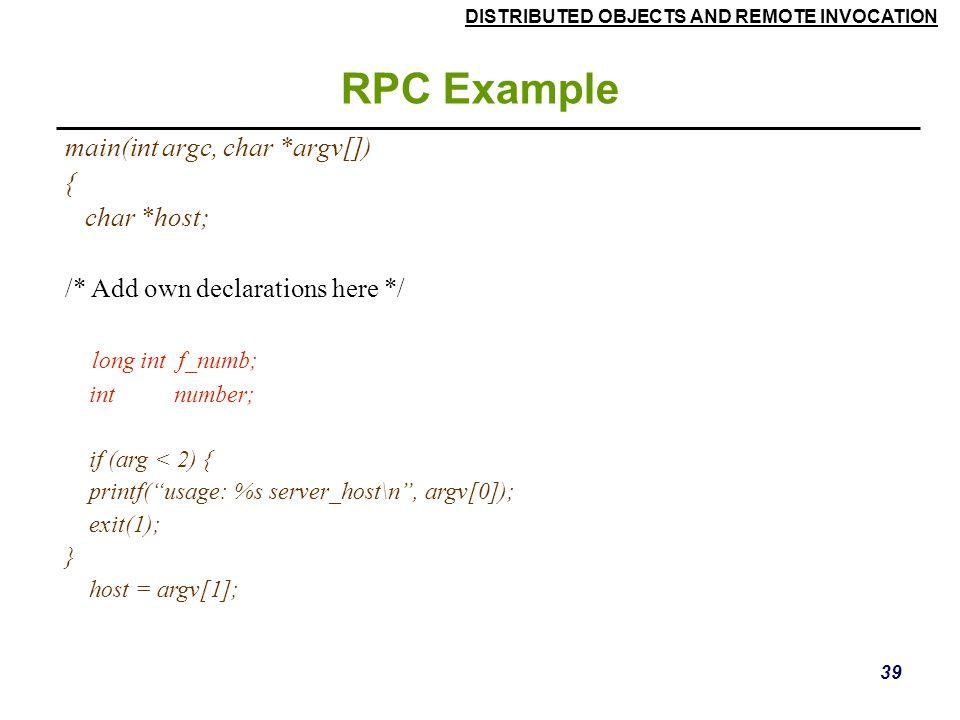 RPC Example main(int argc, char *argv[]) { char *host;